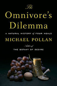 The Omnivore's Dilemma: A Natural History of Four Meals by Michael Pollan